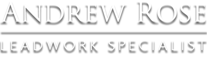 Andrew Rose - Leadwork Specialist